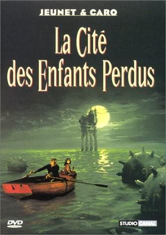 La cité des enfants perdus Jean-Pierre Jeunet