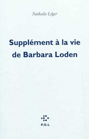 Nathalie Léger Supplément à la vie de Barbara Loden Prix France Inter 2012