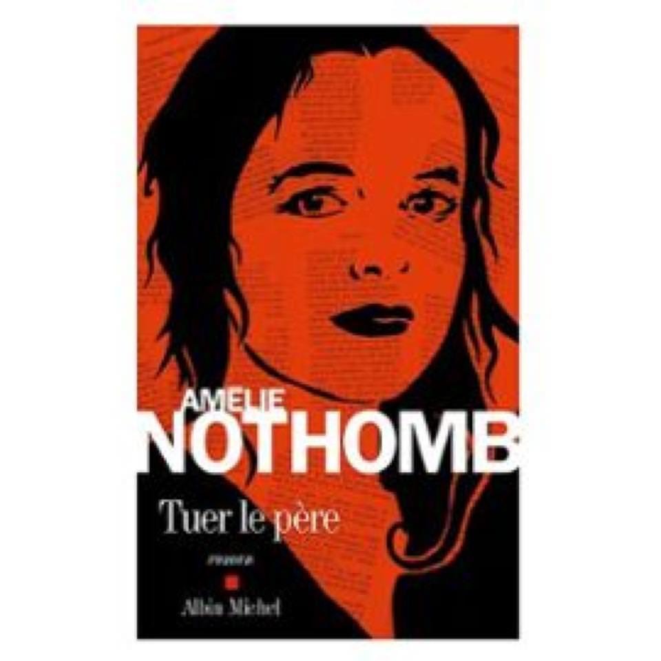 Tuer le père Amélie Nothomb
