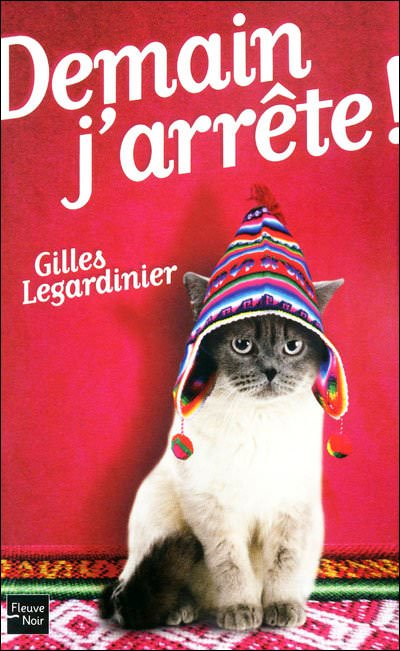 Demain j'arrête Gilles Legardinier