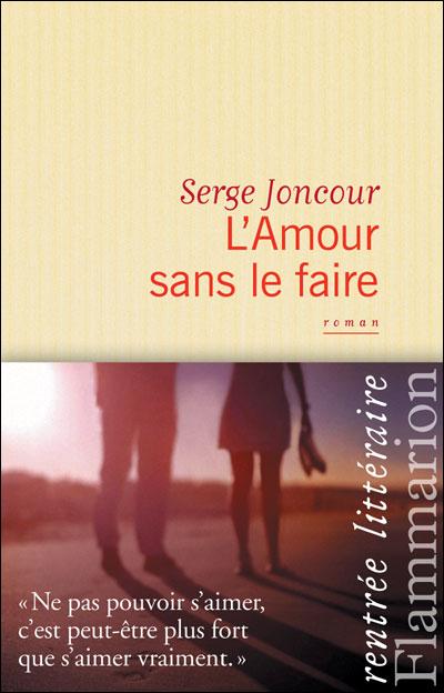 """""""L'Amour sans le faire"""" de Serge Joncour..."""