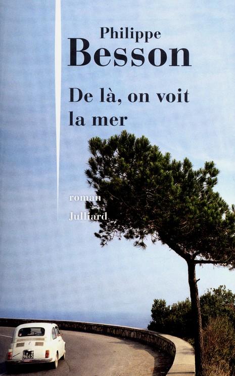 De là on voit la mer Philippe Besson