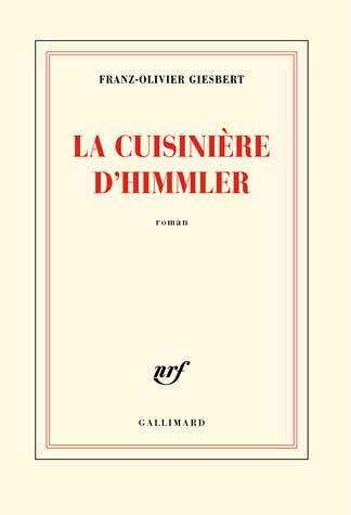 La cuisinière d'Himmler Franz-Olivier Giesbert