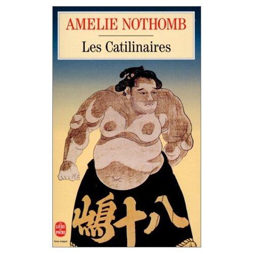 Les Catilinaires Amélie Nothomb