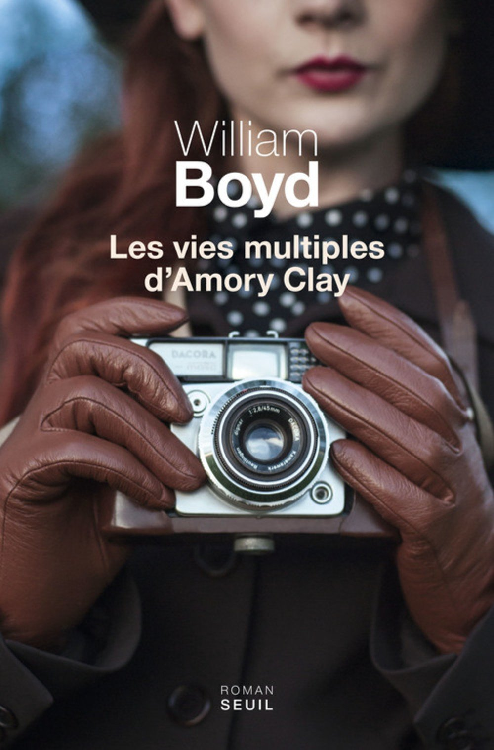 Les vies multiples d'Amaury Clay William Boyd Editions Seuil