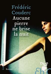 Aucune pierre ne brise la nuit Frédéric Couderc Editions Héloïse d'Ormesson