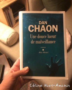 Une douce lueur de malveillance Dan Chaon Editions Albin Michel