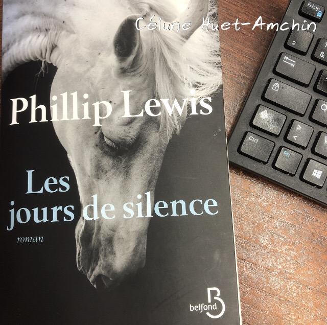 Les jours de silence Phillip Lewis Editions Belfond