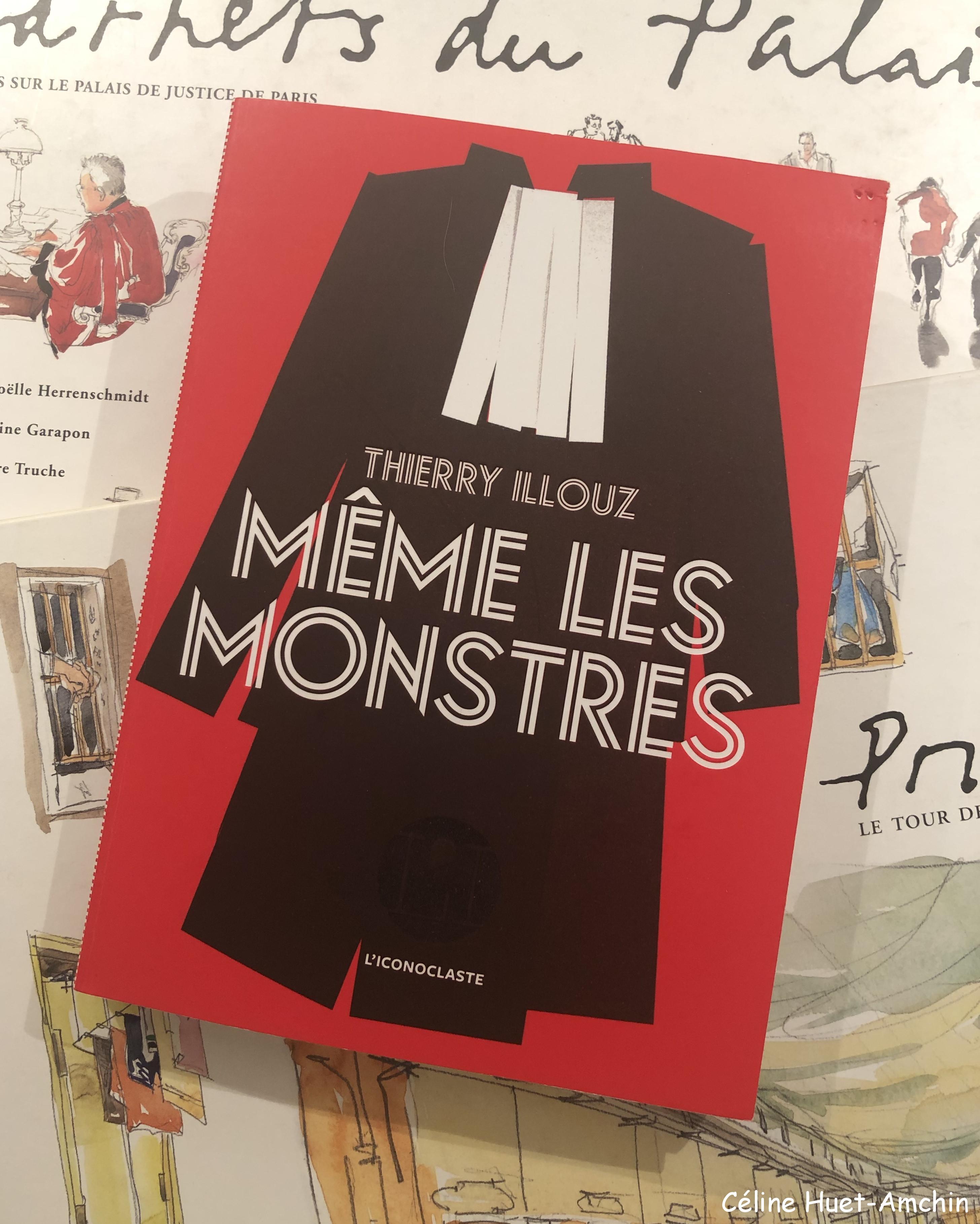 Même les monstres Thierry Illouz Editions L'Iconoclaste