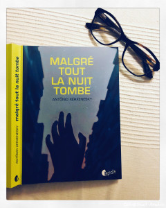 Malgré tout la nuit tombe Antonio Xerxenesky Editions Asphalte