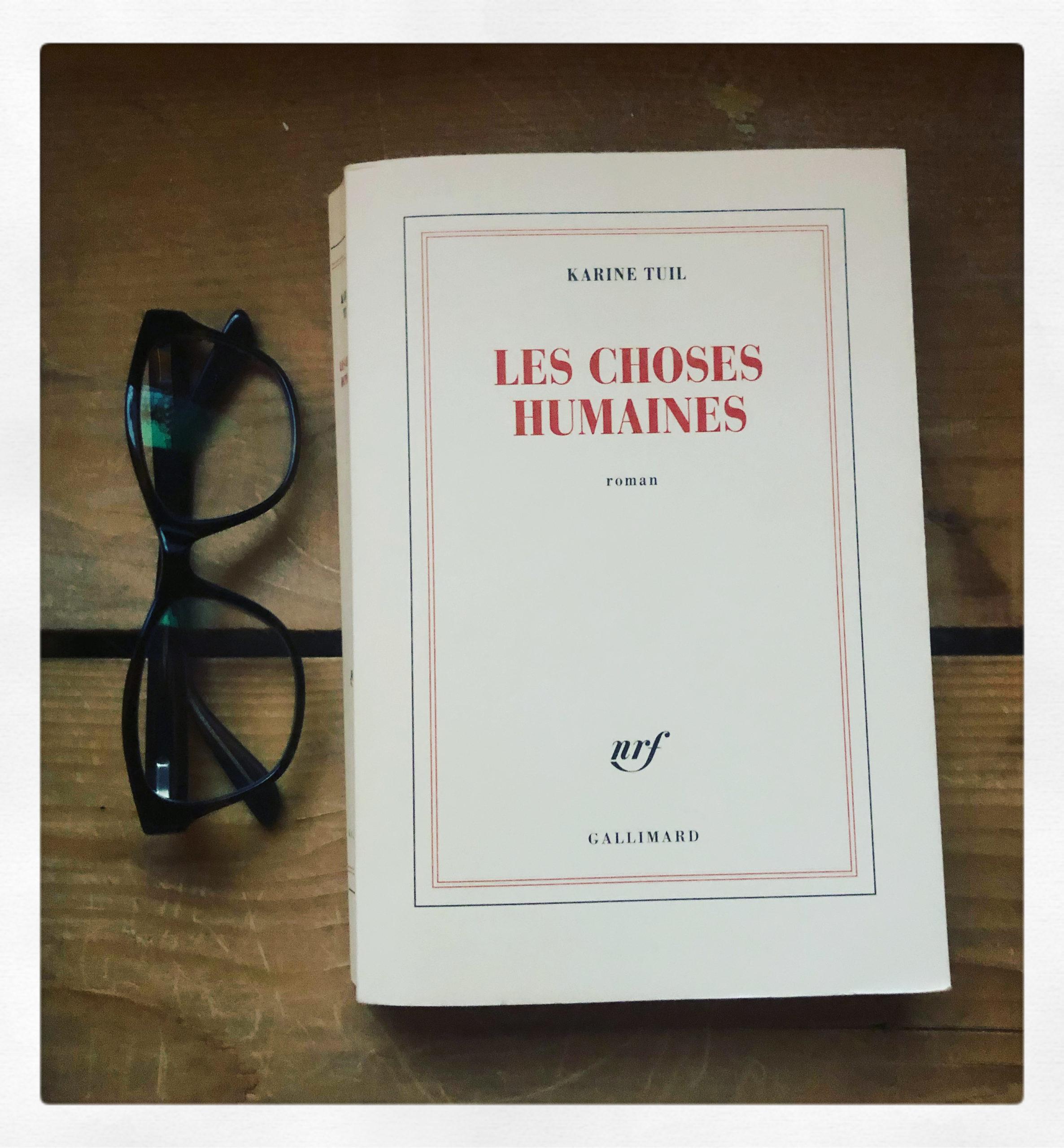 """Les choses humaines"" de Karine Tuil..."