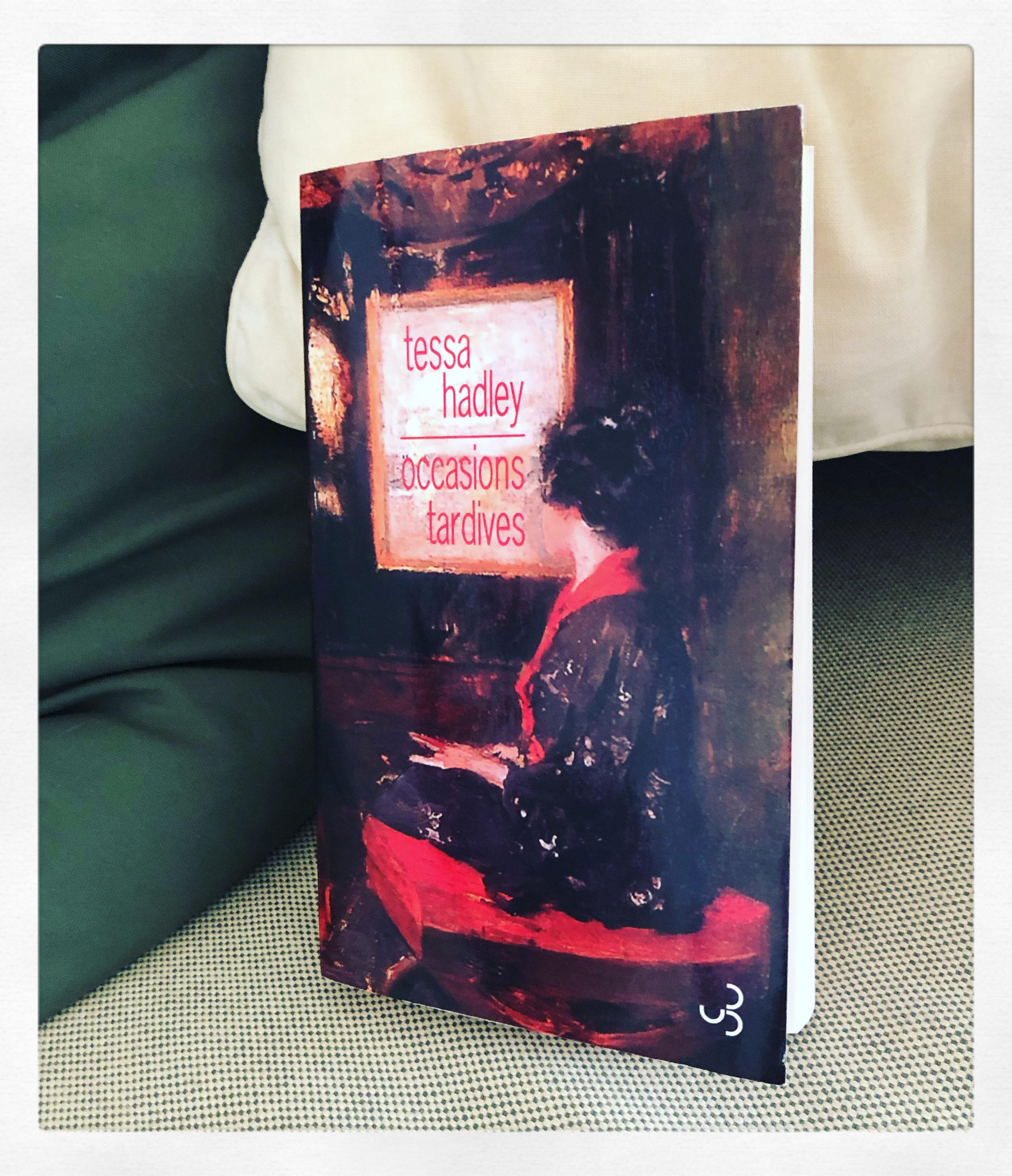 """""""Occasions tardives"""" de Tessa Hadley..."""