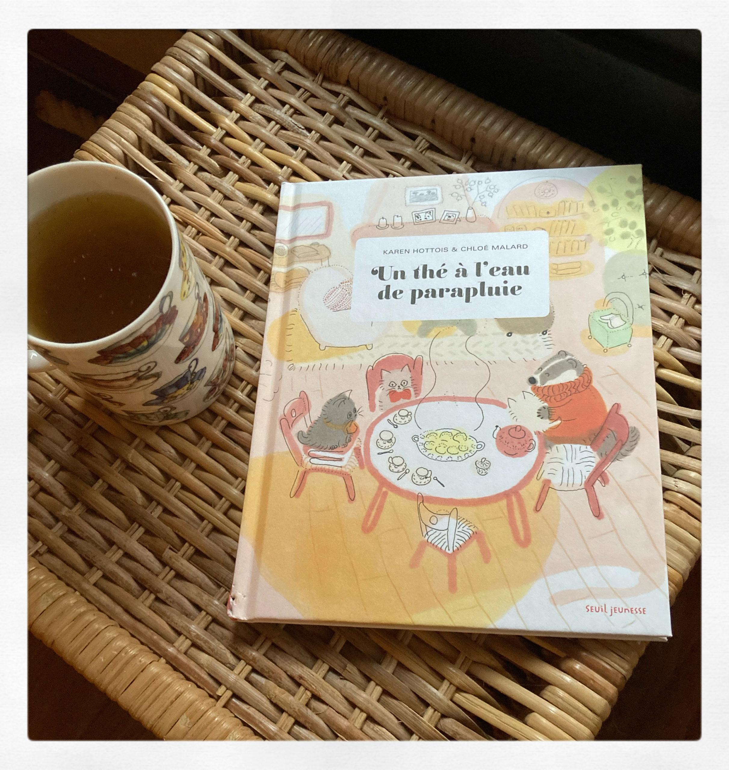 """""""Un thé à l'eau de parapluie"""" de Karen Hottois & Chloé Malard..."""